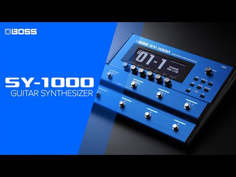 Introducing BOSS SY-1000 Guitar Synthesizer
