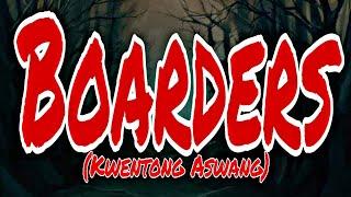 BOARDERS / KWENTONG ASWANG (True Tagalog Horror Stories)