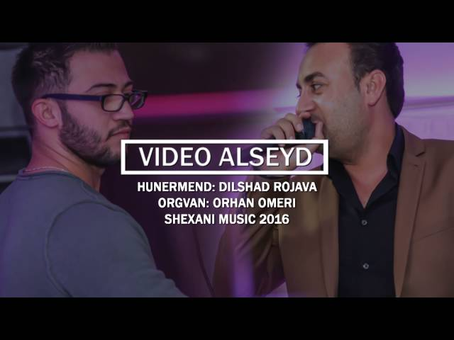 Dilshad Rojava & Orhan Omeri  Shexani 2016     By video Alseyd