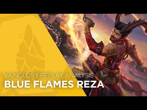 Vainglory Replay Analysis - Blue Flames Reza - Simply Amazing (Update 2.7)
