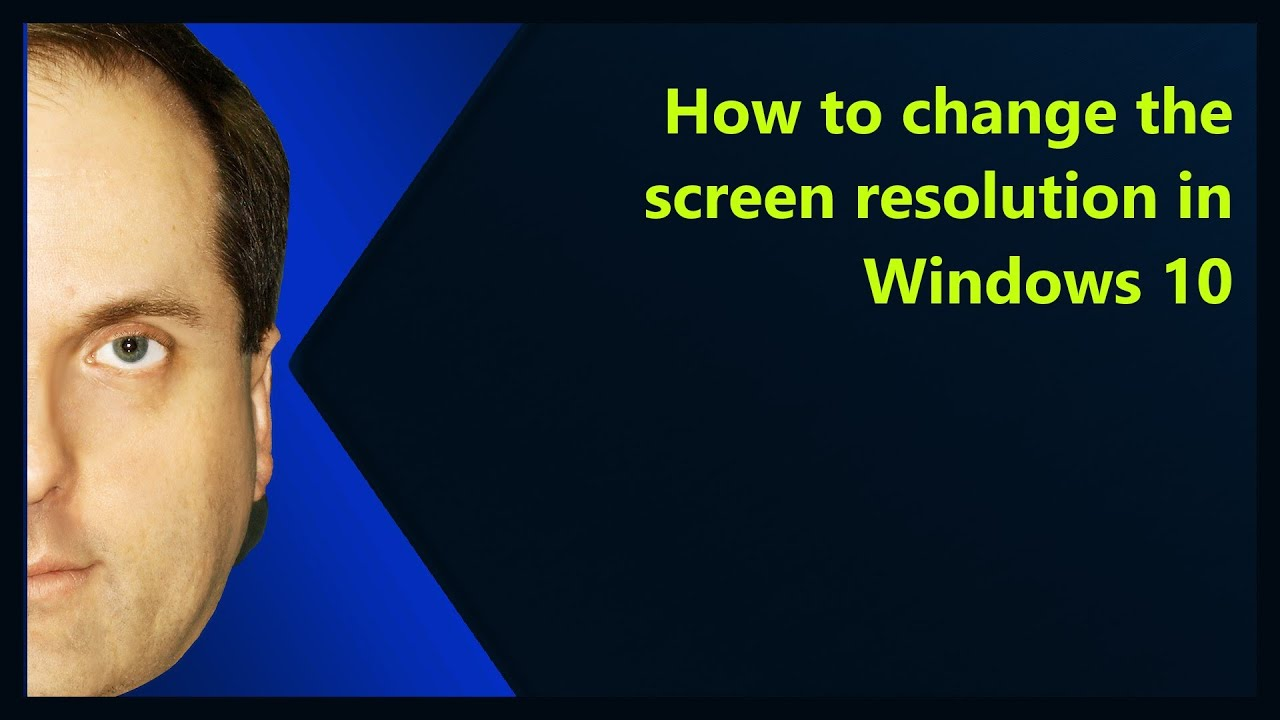 How to change the screen resolution in Windows 10