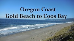 Oregon Coast - Gold Beach to Coos Bay