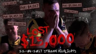 Lost 15.000$ ! 22.04.2017 Stream highlights