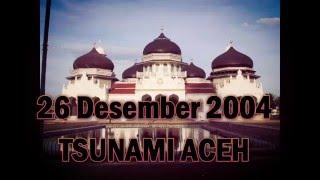 QASIDAH ACEH TSUNAMI | 26 Desember 2004 |