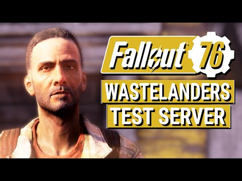 FALLOUT 76: Wastelanders Test Server + Updated Release Date Announced!