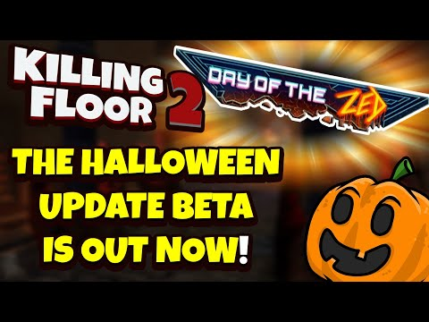 Killing Floor 2 | THE HALLOWEEN UPDATE BETA IS OUT NOW!  4 New Weapons 1 New Map Showcase!