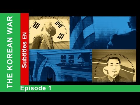 The Korean War - Episode 1. Documentary Film. Historical Reenactment. StarMedia. English Subtitles