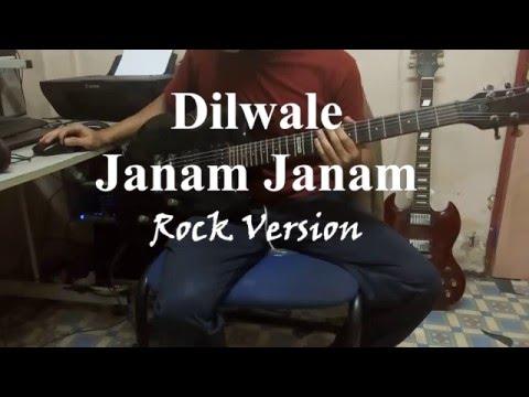 Janam Janam - Dilwale (Rock version)