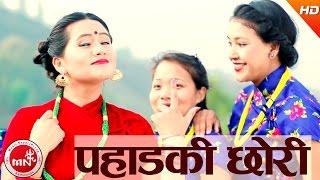 New Nepali Modern 2074 | Pahad ki Chhori - Smriti Shrestha | Ft.Ranjita Gurung & Suman Gautam