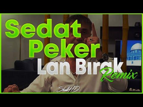 Sedat Peker - Lan Bırak Remix | SkullHD