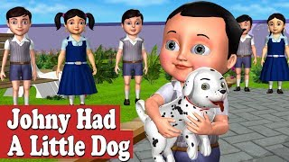 Johny had a Little Dog Nursery Rhyme - 3D Animation Nursery Rhymes and Songs for Children
