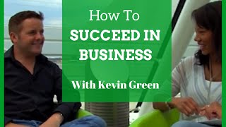 Succeeding in business with kevin green | time natalie