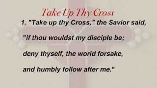 Take Up Thy Cross (United Methodist Hymnal #415)