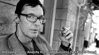 Olle Ljungström - Anarchy In The UK (Aucustic) (Sex Pistols Cover)