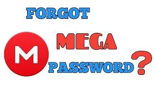 Forgot MEGA Password /how to safe MEGA Account?