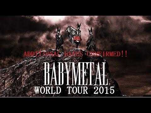 BABYMETAL ADDITIONAL DATES CONFIRMED!! WORLD TOUR 2015