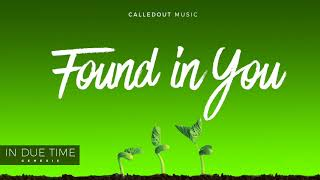 CalledOut Music - Found In You [Audio]