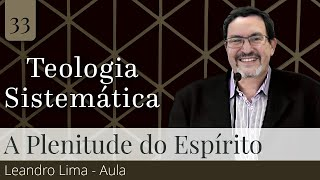 33. A Plenitude do Espírito (Aula) - Solano Portela