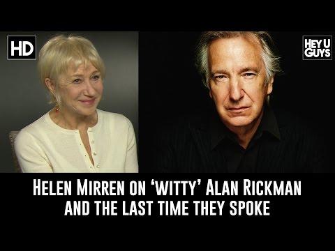 Helen Mirren reocounts the last time she spoke to Alan Rickman