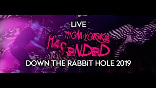 Thom Yorke - Has Ended (Live at Down The Rabbit Hole 2019)