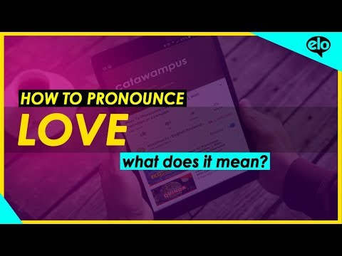 How To Pronounce Love  |  With Definition Or Examples