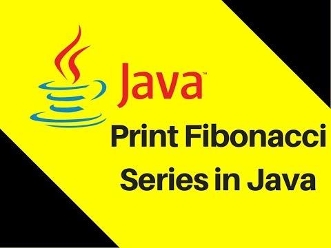 5.13 How to print Fibonacci Series in Java Tutorial | Lecture