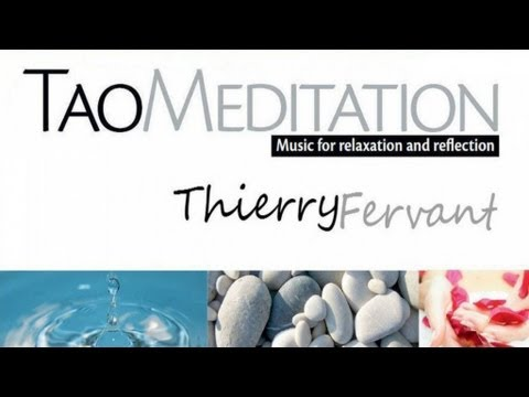 Thierry Fervant - Tao Meditation (Music for Relaxation and Reflection - Full Album)