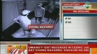 BT: Umano'y text messages ni Cedric Lee kay Vhong Navarro, sinusuri ng NBI