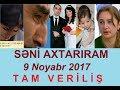 Seni axtariram 09.11.2017 Tam verilis / Seni axtariram 09 noyabr 2017
