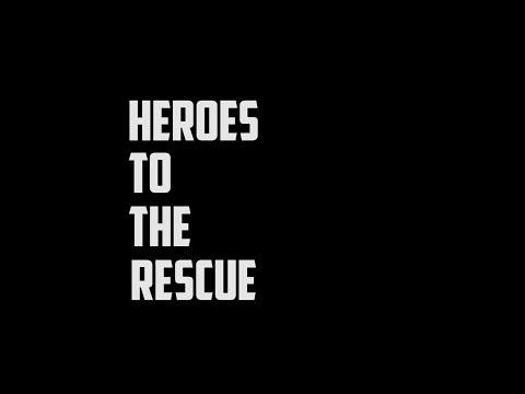 Heroes to the Rescue Documentary