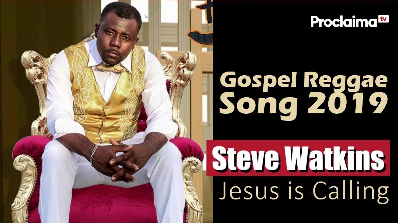 Steve Watkins - Jesus is Calling - Gospel Reggae Song 2020