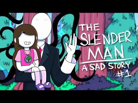 The Slender Man - A Sad Story (Part 1)