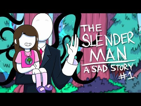 The Slender Man - A Sad Story (Part 1)