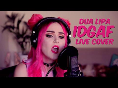 IDGAF - Dua Lipa (Live cover)