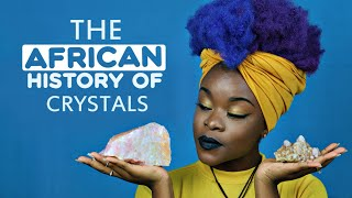 The African History of Crystals