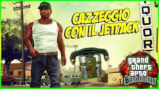 GTA SAN ANDREAS ITA GAMEPLAY #1 - CAZZEGGIO CON IL JETPACK E TRUCCHI! [VIDEO EPICO]