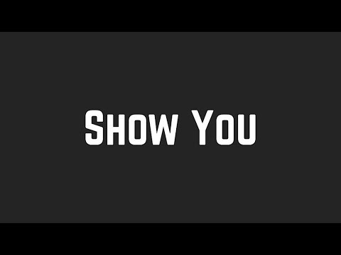 Shawn Mendes - Show You (Lyrics)