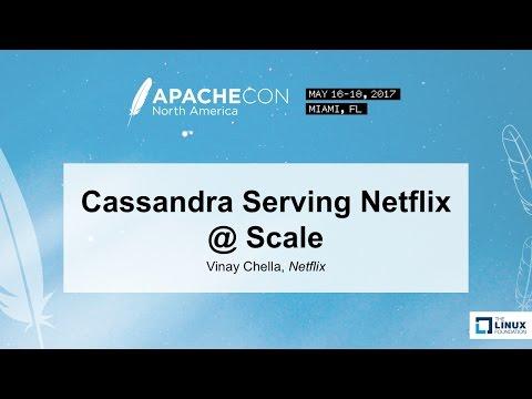 Cassandra Serving Netflix @ Scale - Vinay Chella, Netflix