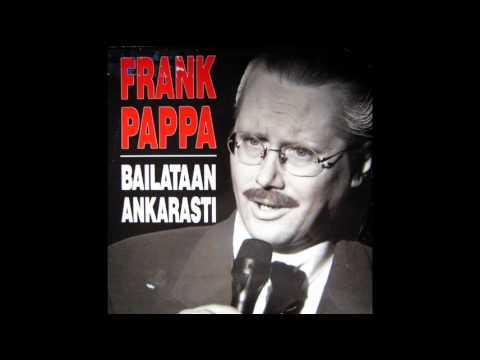 Frank Pappa  Bailataan ankarasti