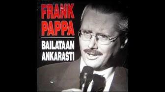 Frank Pappa - Bailataan ankarasti