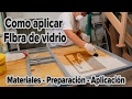 Como Usar/aplicar la Fibra de vidrio - Materiales, Preparacion y Aplicación