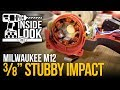 "INSIDE LOOK: Milwaukee M12 Fuel ⅜"" Stubby Impact Wrench #2554-22, #2554-20"