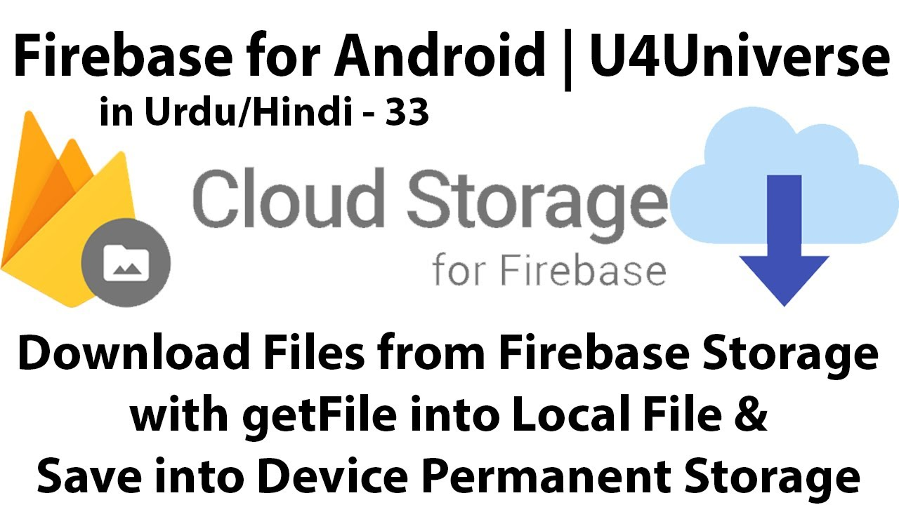 Firebase for Android-33 | Download Files into Local File with getFile &  Save in Storage | U4Universe