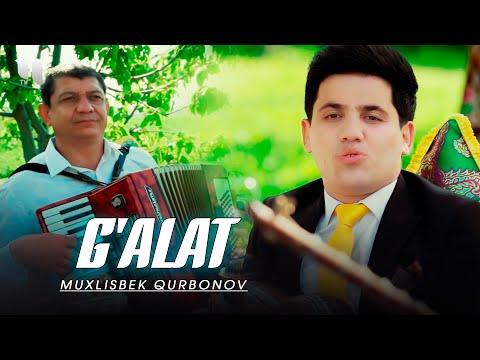 Muxlisbek Qurbonov - G'alat