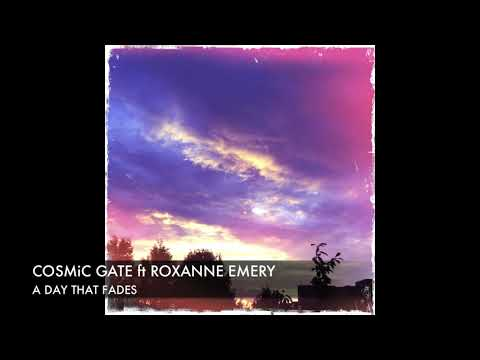 Cosmic Gate Feat. Roxanne Emery A Day That Fades Original   s
