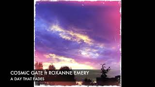 Cosmic Gate Feat. Roxanne Emery A Day That Fades Original +  Lyrics