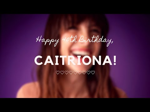 Happy 40th Birthday, Caitriona!