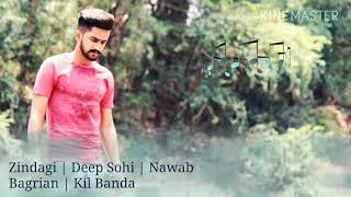 Zindagi | Deep Sohi | Nawab Bagrian | Kil Banda | Latest Punjabi Songs 2018
