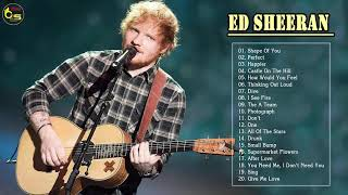 エド・シーラン人気曲 メドレー   Best Songs Of Ed Sheeran Greatest Hits Full Album 2018