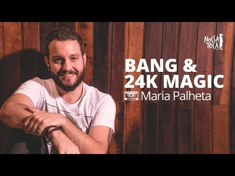Bang & 24K Magic - Anitta + Bruno Mars (Maria Palheta cover) Nossa Toca